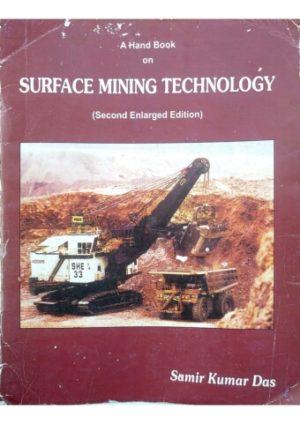 A Handbook on Surface Mining Technology by S K Das