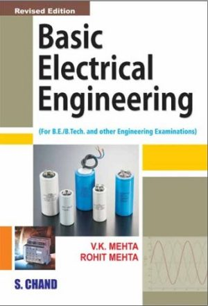 Basic Electrical Engineering-S Chand (2017) by V. K. Mehta, Rohit Mehta