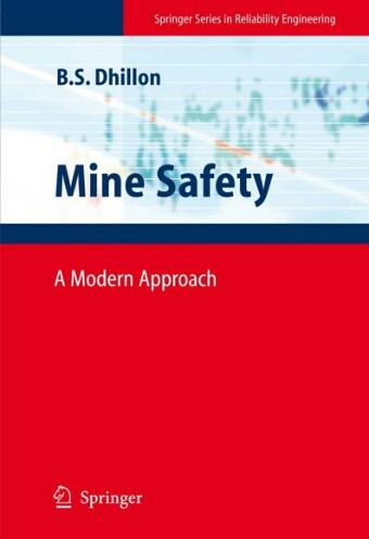 Mine Safety- A Modern Approach by B S Dhillon