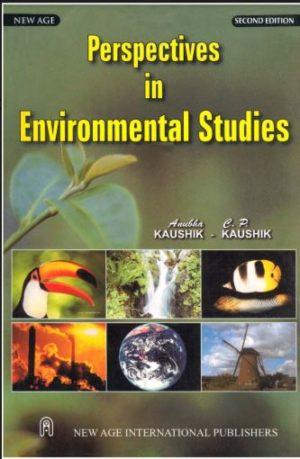 PERSPECTIVES IN ENVIRONMENTAL STUDIES by Anubha Kaushik and CP Kaushik