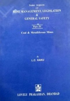 some aspects of mine management legislation and general safety part 4 by LC kaku