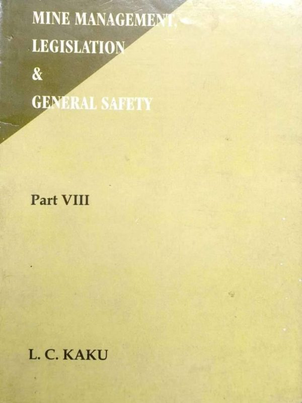 some aspects of mine management legislation and general safety part 8 by LC kaku