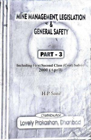 Mine Management, Legislation & General safety part 3 by H.P. Soni