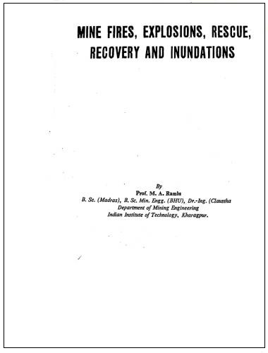 Mine fires, Explosions, Rescue, Recovery and Inundations by M A Ramlu