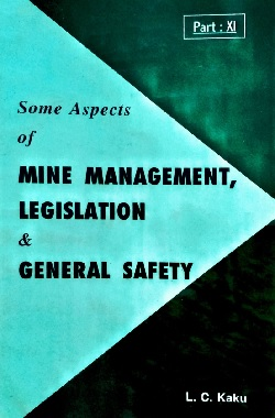 some aspects of mine management legislation and general safety part 11 by LC kaku