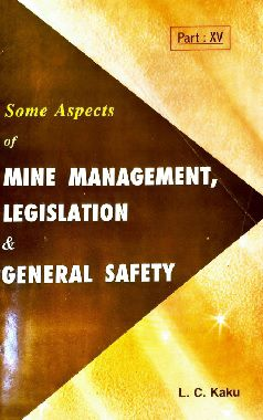 some aspects of mine management legislation and general safety part 15 by LC kaku