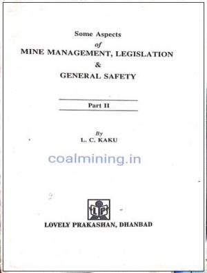 some aspects of mine management legislation and general safety part 2 by LC kaku