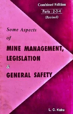 some aspects of mine management legislation and general safety part 2,3,4 by LC kaku
