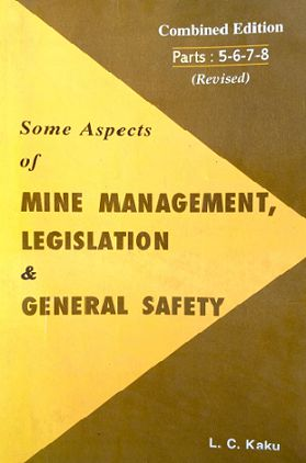 some aspects of mine management legislation and general safety part 5,6,7,8 by LC kaku