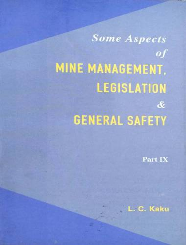 some aspects of mine management legislation and general safety part 9 by LC kaku